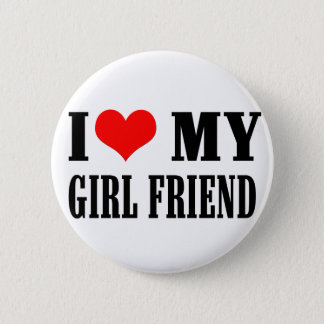 i love my girl friend 2 inch round button