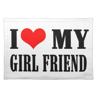 i love my girl friend placemat