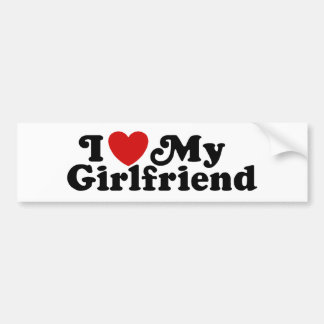 I Love My Girlfriend Bumper Sticker