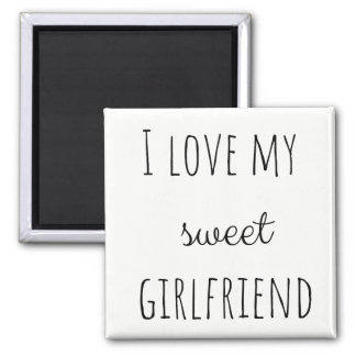I Love My Girlfriend Magnet