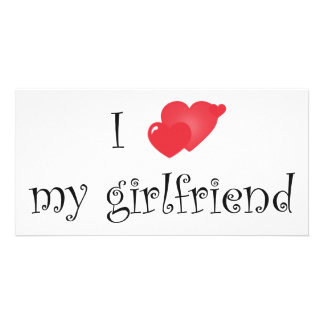 I Love My Girlfriend Orginal Design! Photo Card Template