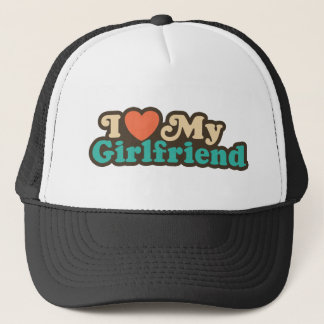 I Love My Girlfriend Trucker Hat