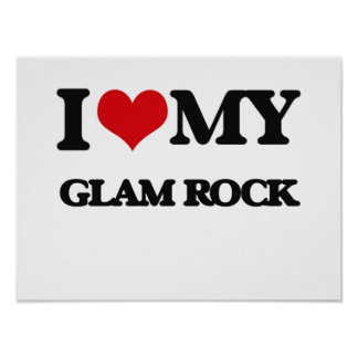 I Love My GLAM ROCK Poster