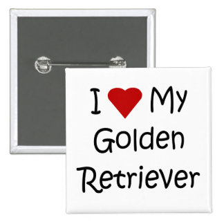 I Love My Golden Retriever Dog Lover Gifts Pinback Button