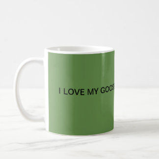 I LOVE MY GOOSE MUG IN GREEN