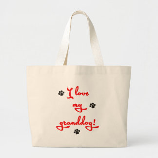 I love my Granddog! Large Tote Bag
