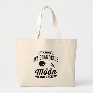 I Love My Grandkids To The Moon And Back Large Tote Bag