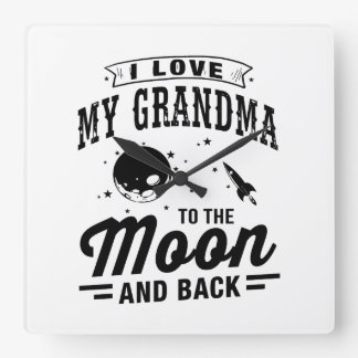 I Love My Grandma To The Moon And Back Square Wall Clock