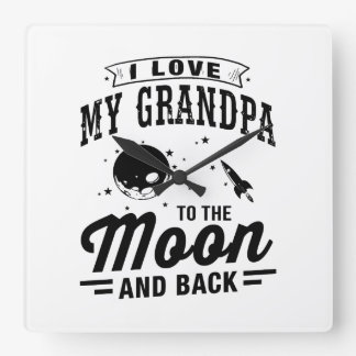 I Love My Grandpa To The Moon And Back Square Wall Clock