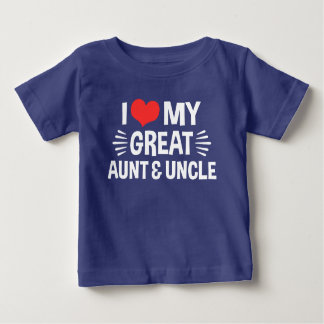 I Love My Great Aunt & Uncle Baby T-Shirt