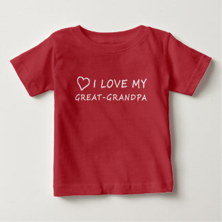 I Love My Great-Grandpa with Heart Baby T-Shirt