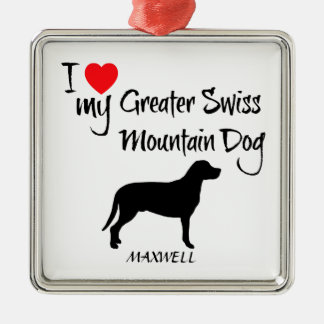 I Love My Greater Swiss Mountain Dog Metal Ornament