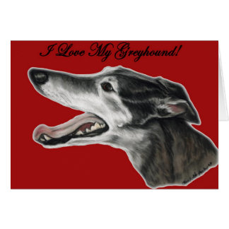 """I Love My Greyhound"" Dog Art Greeting Card"