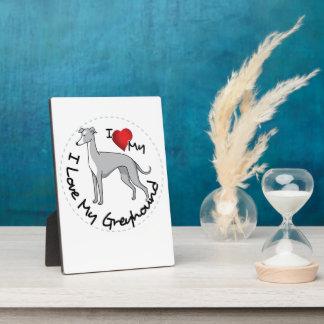 I Love My Greyhound Dog Plaque