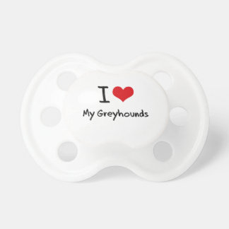 I Love My Greyhounds Pacifier