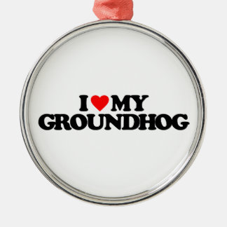 I LOVE MY GROUNDHOG Silver-Colored ROUND ORNAMENT