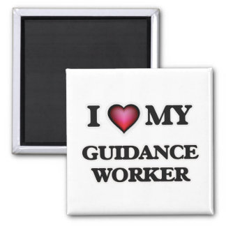 I love my Guidance Worker Square Magnet