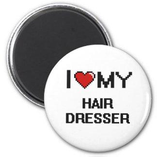 I love my Hair Dresser 2 Inch Round Magnet