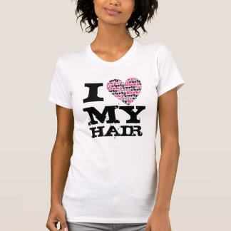 I Love MY Hair -kinkycurlyheart T-Shirt