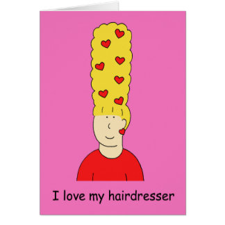 I love my hairdresser, funky blonde beehive. card