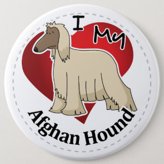 I Love My Happy Adorable Funny & Cute Afghan Hound 6 Inch Round Button