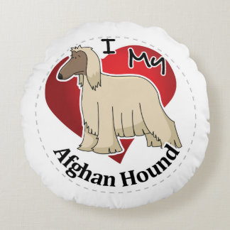 I Love My Happy Adorable Funny & Cute Afghan Hound Round Pillow