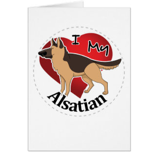 I Love My Happy Adorable Funny & Cute Alsatian Dog Card