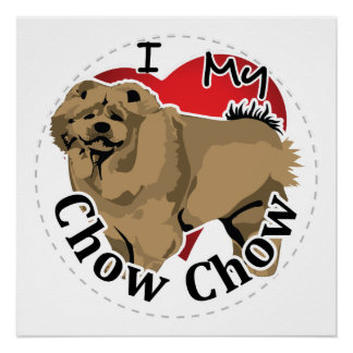I Love My Happy Adorable Funny & Cute Chow Chow Poster