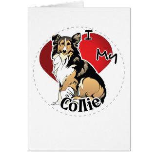 I Love My Happy Adorable Funny & Cute Collie Dog Card
