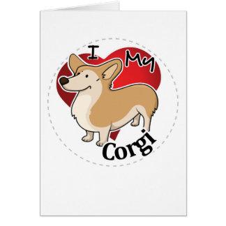 I Love My Happy Adorable Funny & Cute Corgi Dog Card