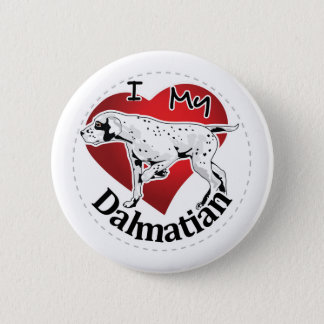 I Love My Happy Adorable Funny & Cute Dalmatian 2 Inch Round Button