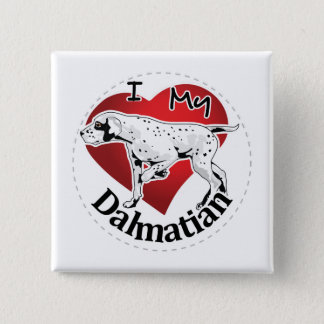 I Love My Happy Adorable Funny & Cute Dalmatian 2 Inch Square Button