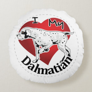 I Love My Happy Adorable Funny & Cute Dalmatian Round Pillow
