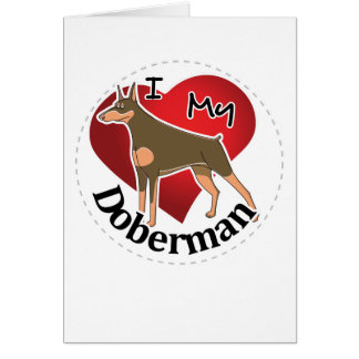 I Love My Happy Adorable Funny & Cute Doberman Dog Card