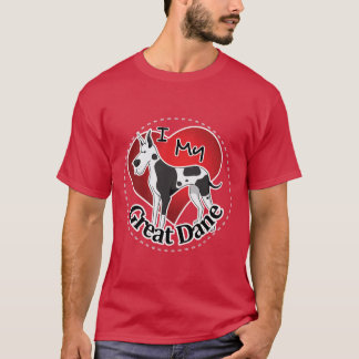 I Love My Happy Adorable Funny & Cute Great Dane T-Shirt