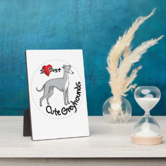 I Love My Happy Adorable Funny & Cute Greyhound Do Plaque