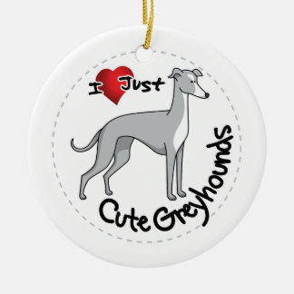 I Love My Happy Adorable Funny & Cute Greyhound Do Round Ceramic Ornament