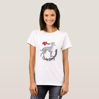 I Love My Happy Adorable Funny & Cute Greyhound Do T-Shirt