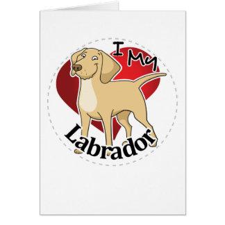 I Love My Happy Adorable Funny & Cute Labrador Dog Card