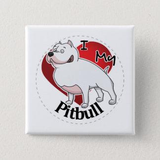 I Love My Happy Adorable Funny & Cute Pitbull Dog 2 Inch Square Button