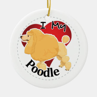 I Love My Happy Adorable Funny & Cute Poodle Dog Ceramic Ornament