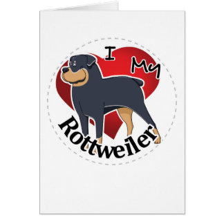 I Love My Happy Adorable Funny & Cute Rottweiler Card