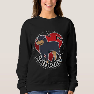 I Love My Happy Adorable Funny & Cute Rottweiler Sweatshirt