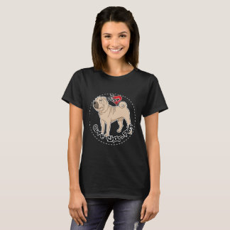 I Love My Happy Adorable Funny & Cute Shar Pei Dog T-Shirt
