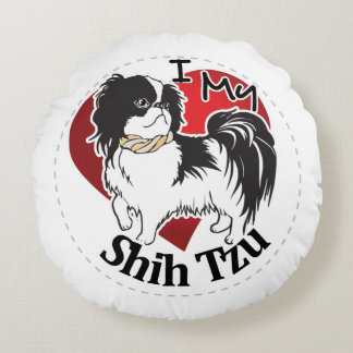 I Love My Happy Adorable Funny & Cute Shih Tzu Dog Round Pillow