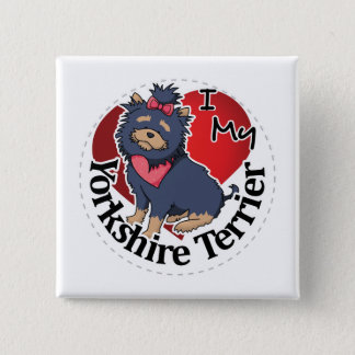 I Love My Happy Adorable Funny & Cute Yorkshire Te 2 Inch Square Button