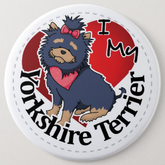 I Love My Happy Adorable Funny & Cute Yorkshire Te 6 Inch Round Button