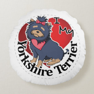 I Love My Happy Adorable Funny & Cute Yorkshire Te Round Pillow