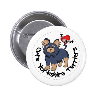 I Love My Happy Funny & Cute Yorkshire Terrier 2 Inch Round Button