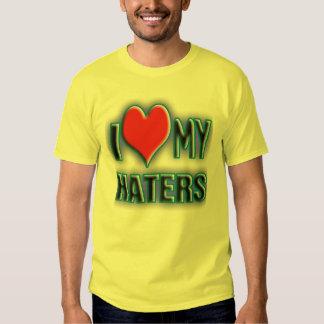 I love my HATERS. Tshirt